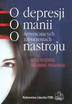 Okładka książki O depresji, o manii, o nawracających zaburzeniach nastroju.