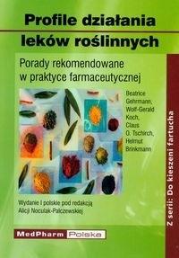 Okładka książki Profile działania leków roślinnych. Porady rekomendowane w praktyce farmaceutycznej