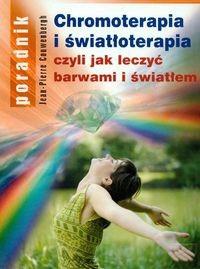Okładka książki Chromoterapia i światłoterapia czyli jak leczyć barwami i światł