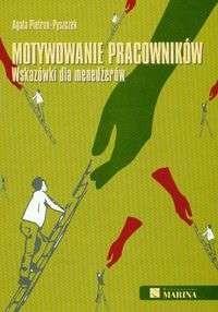 Okładka książki Motywowanie pracowników Wskazówki dla menedżerów