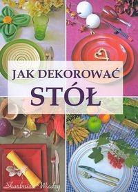 Okładka książki Jak dekorować stół