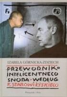 Przewodnik inteligentnego snoba według Franciszka Starowieyskiego