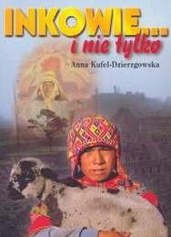 Okładka książki Inkowie... i nie tylko