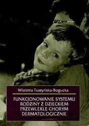Okładka książki Funkcjonowanie systemu rodziny z dzieckiem przewlekle chorym dermatologicznie