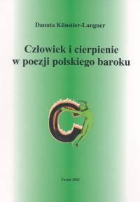 Okładka książki Człowiek i cierpienie w poezji polskiego baroku