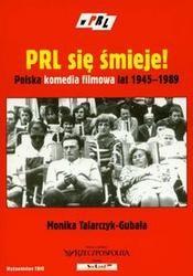 Okładka książki PRL się śmieje Polska komedia filmowa lat 1945-1989 /W krainie prl