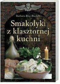 Okładka książki Smakołyki z klasztornej kuchni
