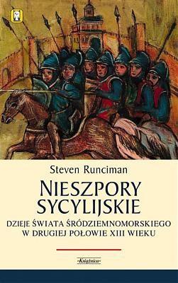 Okładka książki Nieszpory Sycylijskie. Dzieje świata śródziemnomorskiego w drugiej połowie XIII.