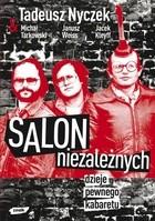 Okładka książki SALON NIEzALEŻNYCH  Dzieje pewnego kabaretu