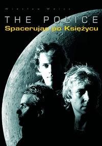 Okładka książki The Police. Spacerując po księżycu