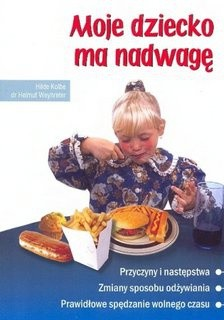 Okładka książki Moje dziecko ma nadwagę