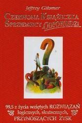 Okładka książki Czerwona Książeczka Sprzedawcy Odpowiedzi /99,5 z życia wziętych rozwiązań logicznych, skuteczny