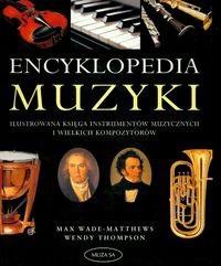 Okładka książki Encyklopedia muzyki - Wade - Matthews Max, Thompson Wendy