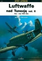 Luftwaffe nad Tunezją vol. II luty – maj 1943 roku