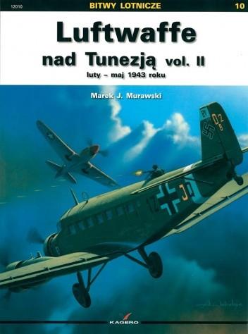 Okładka książki Luftwaffe nad Tunezją vol. II luty – maj 1943 roku