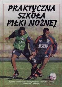 Okładka książki Praktyczna szkoła piłki nożnej - Harvey Gill i inni
