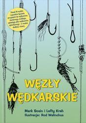 Okładka książki Węzły wędkarskie /Ponad 50 węzłów i sposobów łączenia przyponów do wędkarstwa muchowego, trollin