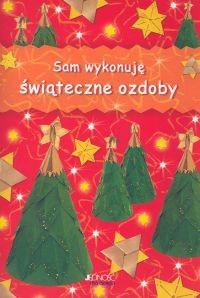 Okładka książki Sam wykonuję świąteczne ozdoby