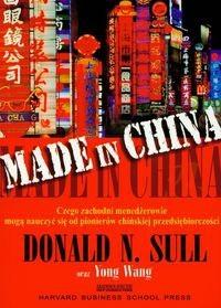 Okładka książki Made in China /Czego zachodni menedżerowie mogą nauczyć się od pionierów chińskiej przedsiębiorc