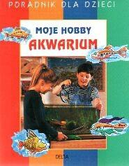 Okładka książki Akwarium - moje hobby