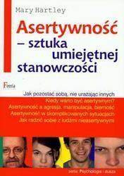 Okładka książki Asertywność - sztuka umiejętnej stanowczości. Jak pozostać sobą, nie urażając innych.