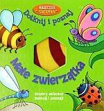 Okładka książki Małe zwierzątka. Magiczne okienka. Dotknij i poznaj