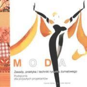 Okładka książki Moda. Zasady i praktyka rysunku żurnalowego. Podręcznik dla przyszłych projektantów