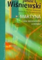 Martyna i inne opowiadania o miłości