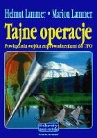 Okładka książki Tajne operacje Powiązania wojska z uprowadzeniami.. - Lammer Lammer Helmut Marion
