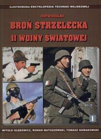 Okładka książki Indywidualna broń strzelecka II wojny światowej - Głębowicz Witold i inni