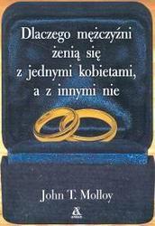 Okładka książki Dlaczego mężczyźni żenią się z jednymi kobietami, a z innymi nie /Uczucia