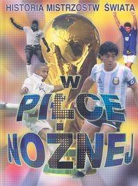 Okładka książki Historia mistrzostw świata w piłce nożnej
