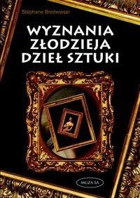 Okładka książki Wyznania złodzieja dzieł sztuki