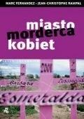 Okładka książki Miasto - morderca kobiet