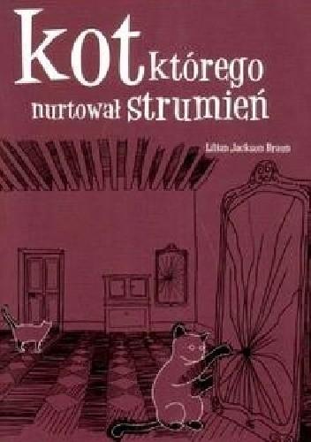 Okładka książki Kot, którego nurtował strumień