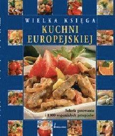 Okładka książki Wielka księga kuchni europejskiej