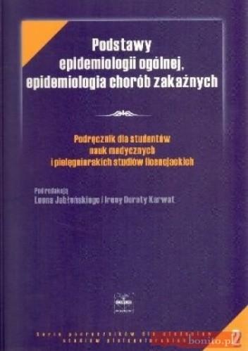 Okładka książki Podstawy epidemiologii ogólnej, epidemiologia chorób zakaźnych