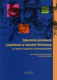 Okładka książki zaburzenia poznawcze i psychiczne w chorobie Parkinsona i w innych zespołach parkinsonowskich