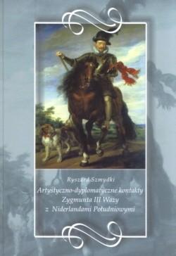 Okładka książki Artystyczno-dyplomatyczne kontakty zygmunta III Wazy z Niderlandami Południowymi