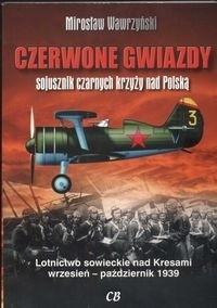 Okładka książki Czerwone gwiazdy sojusznik czarnych krzyży nad Polską