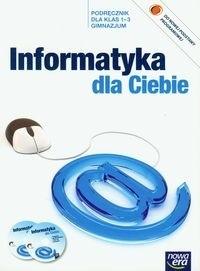 Okładka książki Informatyka dla Ciebie 1 - 3 Podręcznik z płytą CD