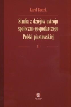 Okładka książki Studia z dziejów ustroju społeczno-gospodarczego Polski piastowskiej II