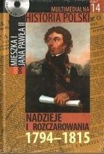 Okładka książki Multimedialna historia Polski  - TOM 14 - Nadzieje i rozczarowania 1794-1815