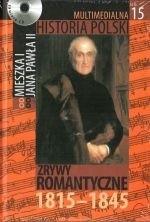Okładka książki Multimedialna historia Polski  - TOM 15 - Zrywy romantyczne 1815-1845