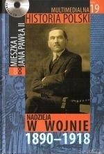 Okładka książki Multimedialna historia Polski  - TOM 19 - Nadzieja w wojnie 1890-1918