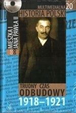 Okładka książki Multimedialna historia Polski  - TOM 20 - Trudny czas odbudowy 1918-1921