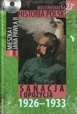 Okładka książki Multimedialna historia Polski  - TOM 22 - Sanacja i opozycja 1926-1933
