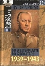 Okładka książki Multimedialna historia Polski - TOM 25 - Od Westerplatte do Gibraltaru 1939-1943