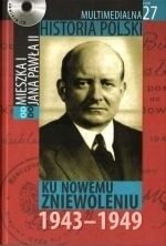 Okładka książki Multimedialna historia Polski  - TOM 27 - Ku nowemu zniewoleniu 1943-1949