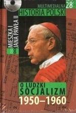 Okładka książki Multimedialna historia Polski  - TOM 28 - Ludzki socjalizm 1950-1960